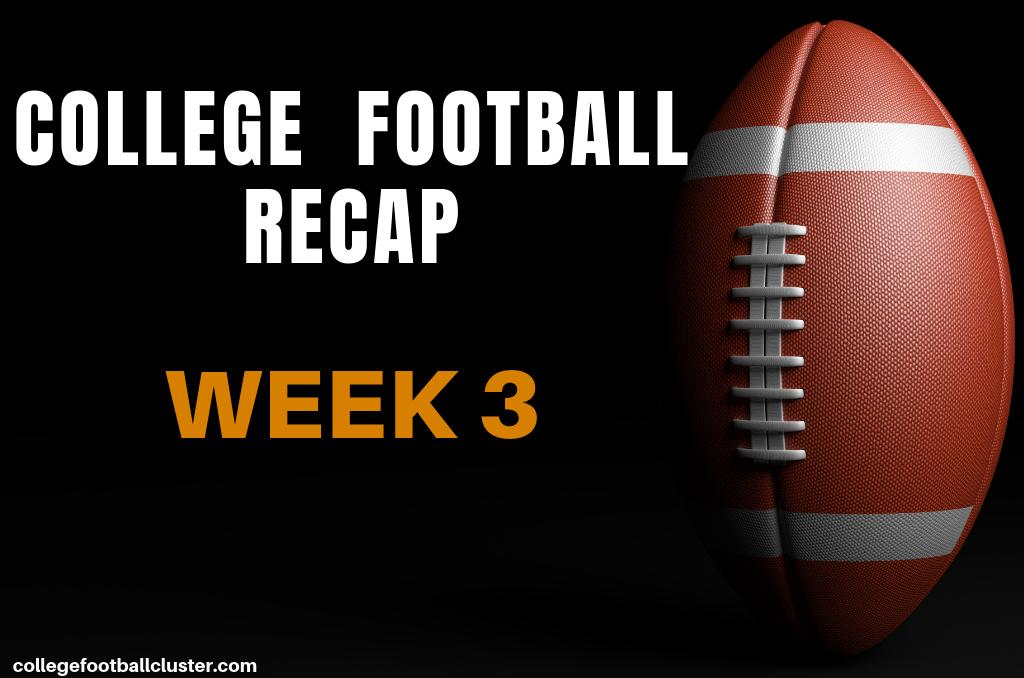 College Football Recap- Week 3